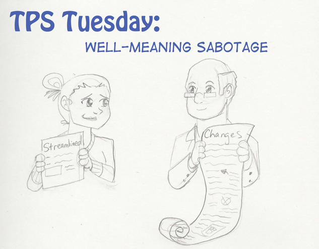 TPS Tues: Well-Meaning Sabotage